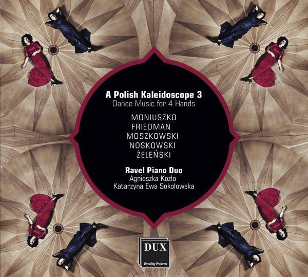 Polish Kaleidoscope 3 – Dance Music For 4 Hands, Ravel Piano Duo