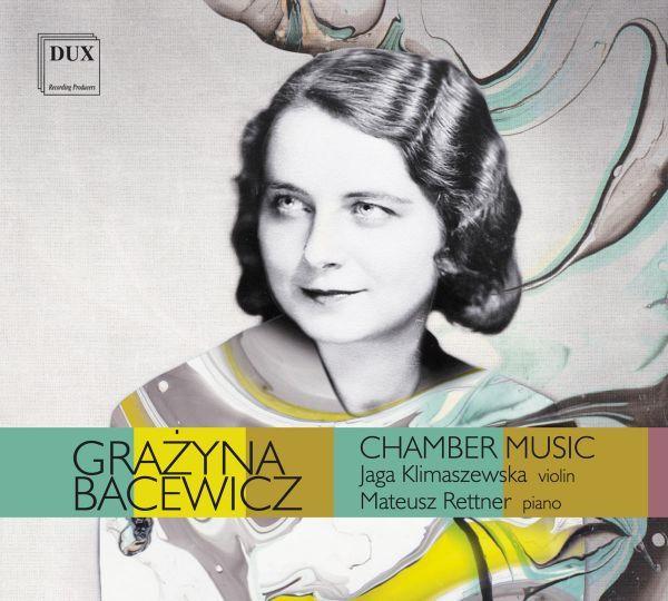 Grażyna Bacewicz – Chamber Music