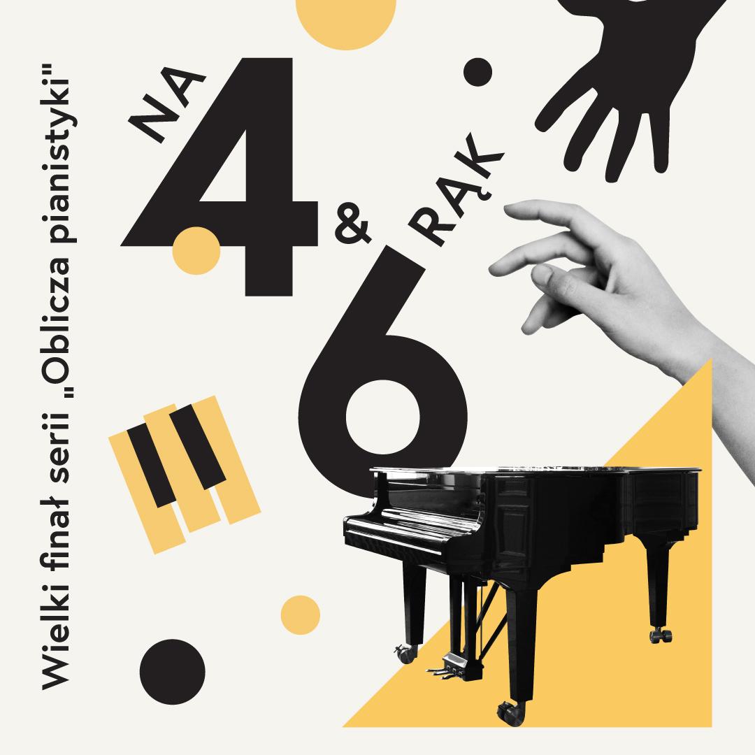 """Na 4 i 6 rąk – Wielki finał serii """"Oblicza pianistyki"""""""