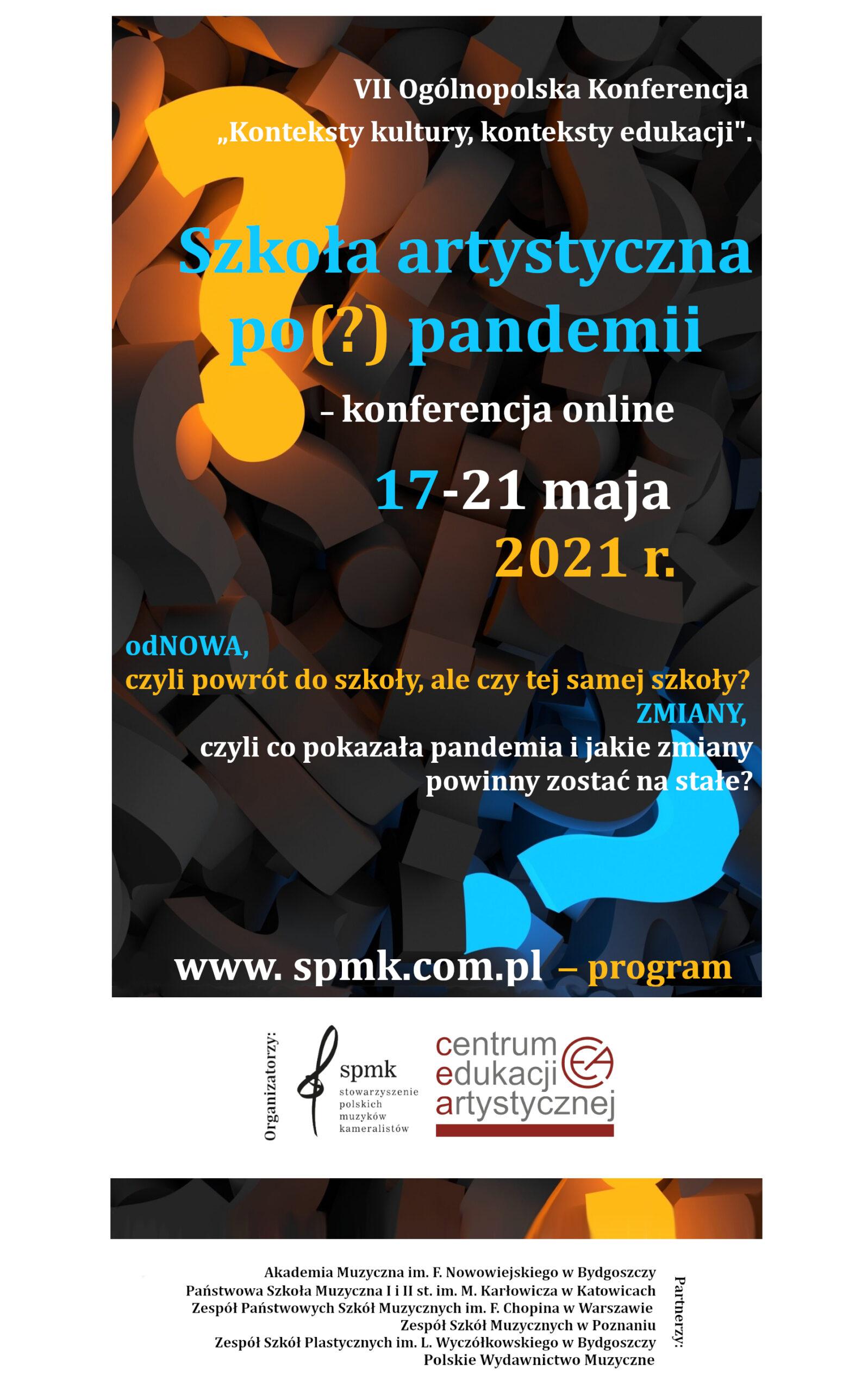 Konteksty kultury, konteksty edukacji. Szkoła artystyczna po (?) pandemii – konferencja online, 17-21 maja 2021